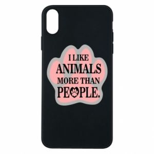 iPhone Xs Max Case I like animals more than people