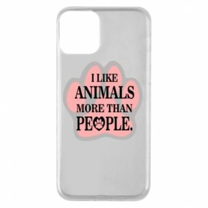 iPhone 11 Case I like animals more than people