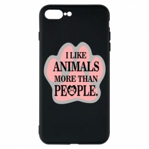 iPhone 7 Plus case I like animals more than people
