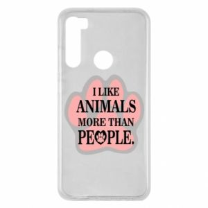 Xiaomi Redmi Note 8 Case I like animals more than people