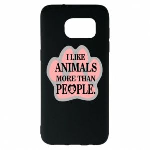 Samsung S7 EDGE Case I like animals more than people