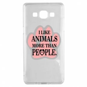 Samsung A5 2015 Case I like animals more than people