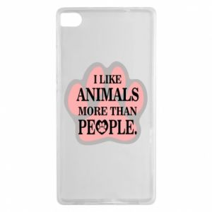 Huawei P8 Case I like animals more than people
