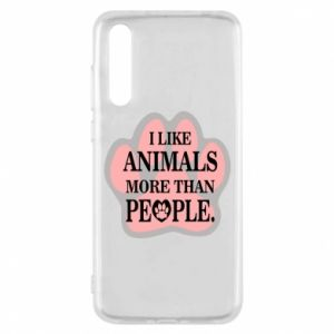 Huawei P20 Pro Case I like animals more than people