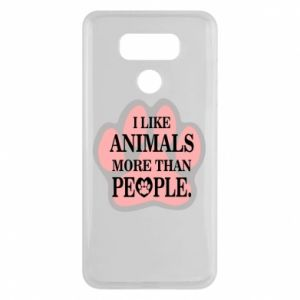 LG G6 Case I like animals more than people