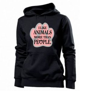 Women's hoodies I like animals more than people