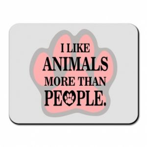 Mouse pad I like animals more than people