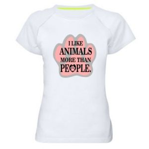 Women's sports t-shirt I like animals more than people