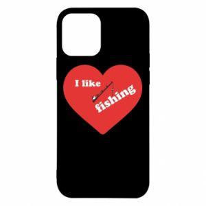 iPhone 12/12 Pro Case I like fishing