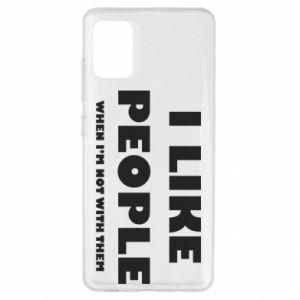 Samsung A51 Case I like people