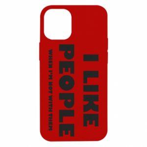 iPhone 12 Mini Case I like people