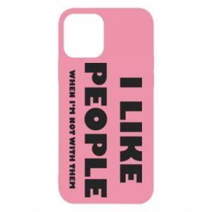 iPhone 12/12 Pro Case I like people