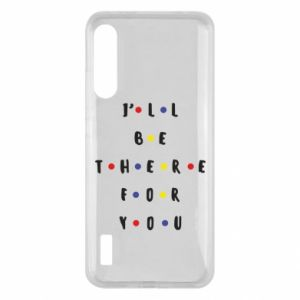 Xiaomi Mi A3 Case I'll be there for you