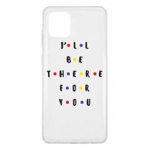 Samsung Note 10 Lite Case I'll be there for you