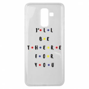 Samsung J8 2018 Case I'll be there for you