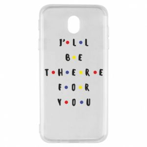 Samsung J7 2017 Case I'll be there for you