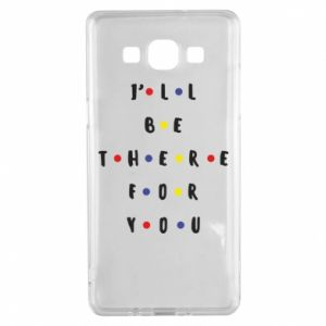 Samsung A5 2015 Case I'll be there for you