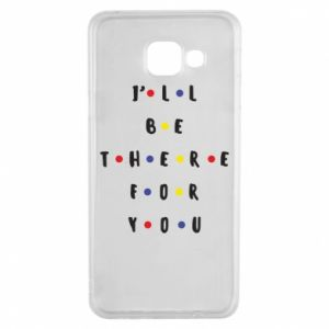 Samsung A3 2016 Case I'll be there for you