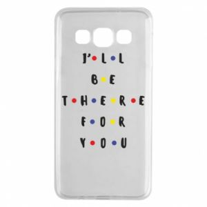 Samsung A3 2015 Case I'll be there for you