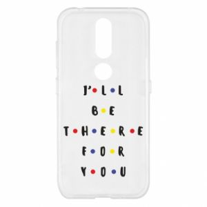 Nokia 4.2 Case I'll be there for you
