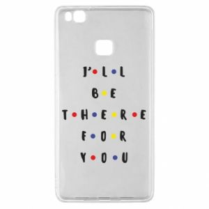Huawei P9 Lite Case I'll be there for you