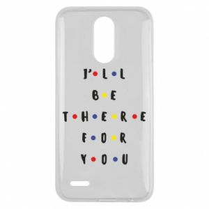 Lg K10 2017 Case I'll be there for you