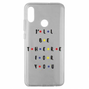 Huawei Honor 10 Lite Case I'll be there for you