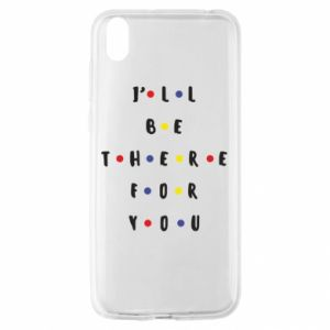 Huawei Y5 2019 Case I'll be there for you