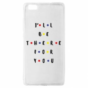 Huawei P8 Lite Case I'll be there for you