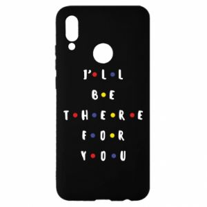 Huawei P Smart 2019 Case I'll be there for you