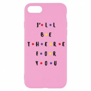 iPhone SE 2020 Case I'll be there for you