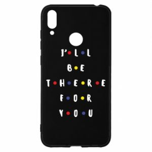 Huawei Y7 2019 Case I'll be there for you