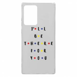 Samsung Note 20 Ultra Case I'll be there for you