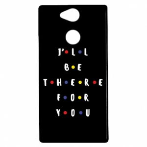 Sony Xperia XA2 Case I'll be there for you