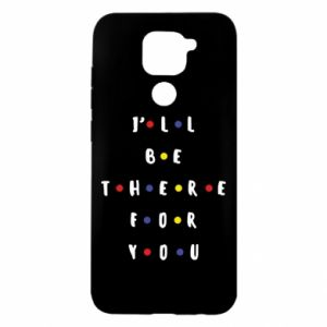 Xiaomi Redmi Note 9 / Redmi 10X case % print% I'll be there for you