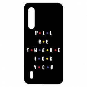 Xiaomi Mi9 Lite Case I'll be there for you