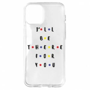 iPhone 12 Mini Case I'll be there for you
