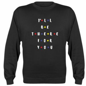 Bluza (raglan) I'll be there for you