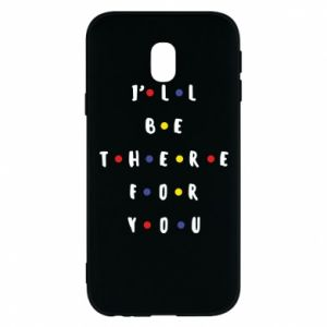 Samsung J3 2017 Case I'll be there for you