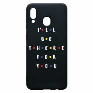 Samsung A20 Case I'll be there for you