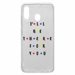Samsung A30 Case I'll be there for you