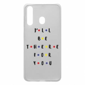 Etui na Samsung A60 I'll be there for you