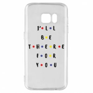 Etui na Samsung S7 I'll be there for you