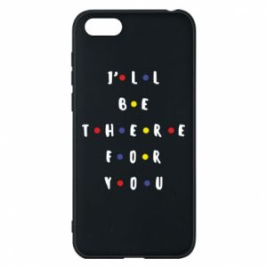 Huawei Y5 2018 Case I'll be there for you