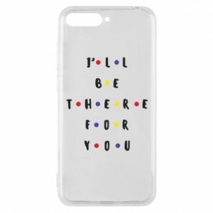 Huawei Y6 2018 Case I'll be there for you