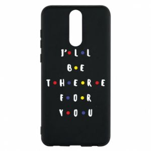 Huawei Mate 10 Lite Case I'll be there for you