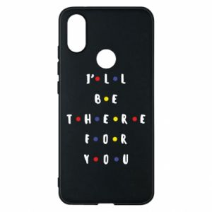 Xiaomi Mi A2 Case I'll be there for you