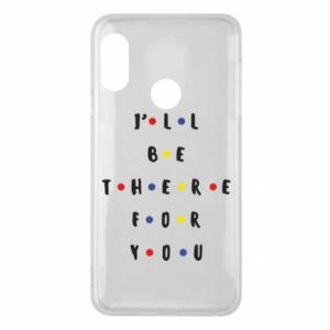 Mi A2 Lite Case I'll be there for you
