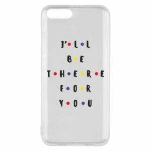 Xiaomi Mi6 Case I'll be there for you