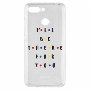 Xiaomi Redmi 6 Case I'll be there for you